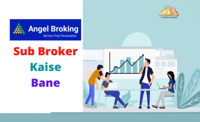 Angel Broking Sub Broker Kaise Bane